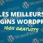 Liste des meilleurs plugins WordPress à utiliser
