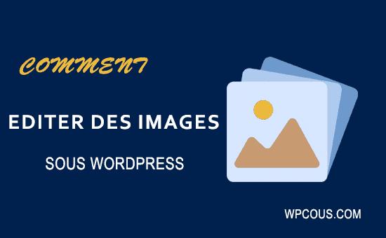 editer rogner pivoter des images sous wordpress