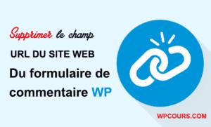 SUPPRIMER URL DU FORMULAIRE DE COMMENTAIRE WORDPRESS