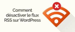 desactiver rss dans Wordpress