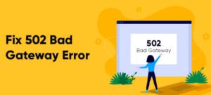 réparer l'erreur 502 Bad Gateway